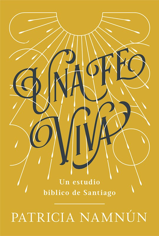 Span-A Living Faith (Una Fe Viva) (Mar 2021) by Patricia Namnún | SHOPtheWORD