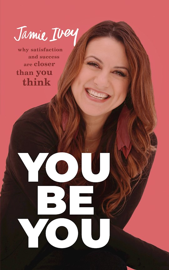 You Be You by Jamie Ivey | SHOPtheWORD