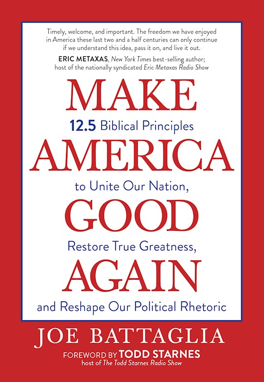 Make America Good Again by Joe Battaglia | SHOPtheWORD