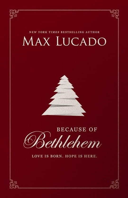 Because Of Bethlehem by Max Lucado | SHOPtheWORD