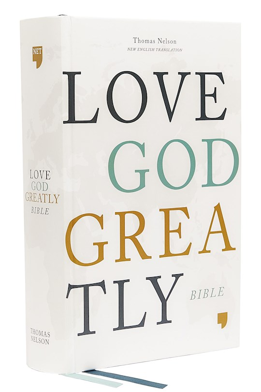 NET Love God Greatly Bible (Comfort Print)-Hardcover | SHOPtheWORD