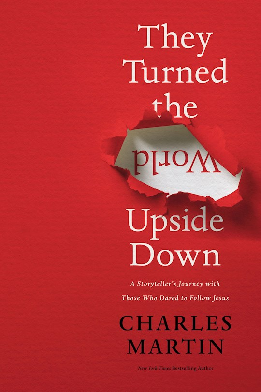 They Turned The World Upside Down by Charles Martin | SHOPtheWORD