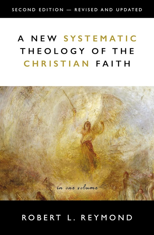 A New Systematic Theology Of The Christian Faith (Second Edition) by Robert L. Reymond   SHOPtheWORD