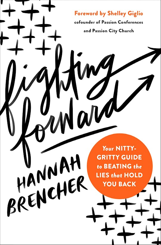 Fighting Forward by Hannah Brencher | SHOPtheWORD
