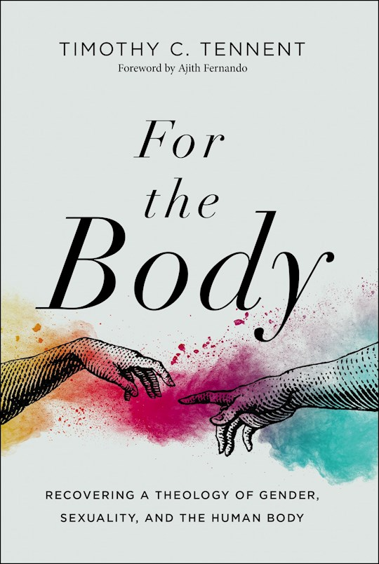 For The Body by Timothy Tennent | SHOPtheWORD
