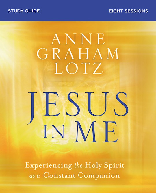 Jesus In Me Study Guide by Anne Graham Lotz   SHOPtheWORD