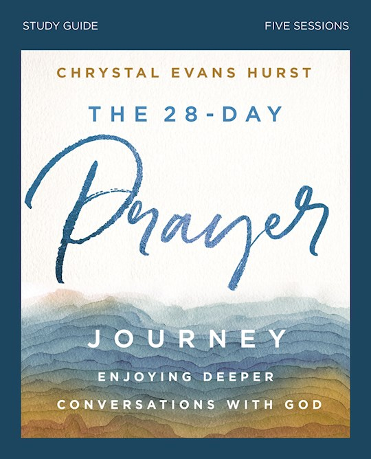 The 28-Day Prayer Journey Study Guide by Chrystal Evans-Hurst | SHOPtheWORD