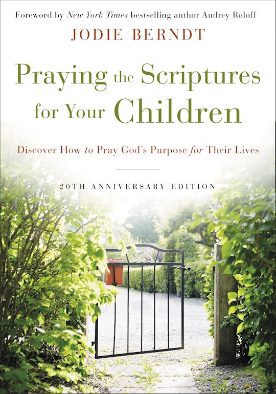 Praying The Scriptures For Your Children (20th Anniversary)-Hardcover by Jodie Berndt | SHOPtheWORD
