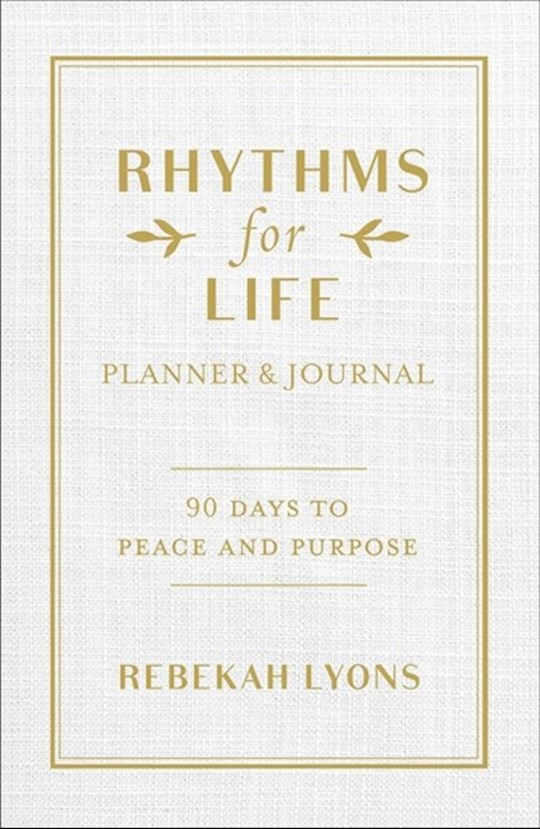 Rhythms For Life Planner And Journal by Rebekah Lyons | SHOPtheWORD