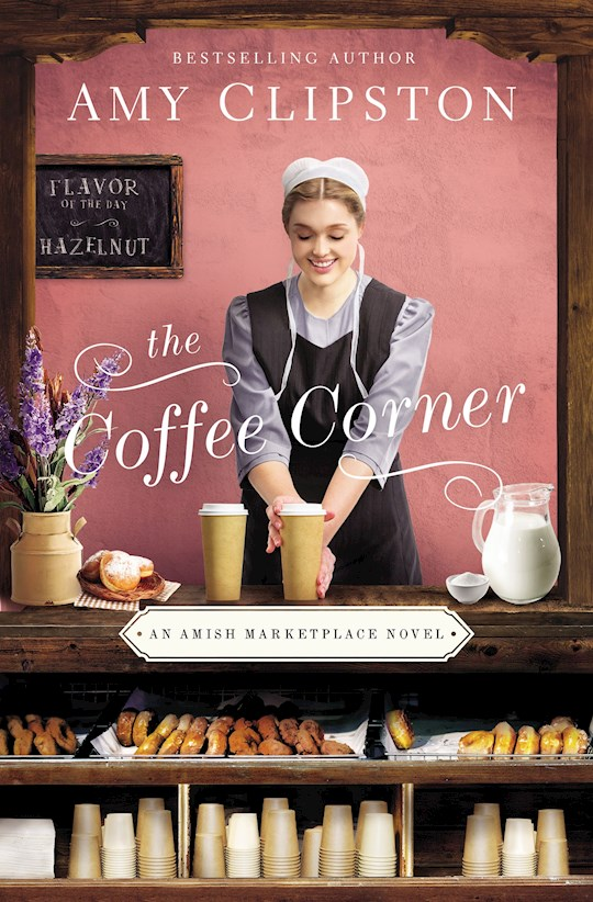 The Coffee Corner (An Amish Marketplace Novel)-Softcover by Amy Clipston | SHOPtheWORD