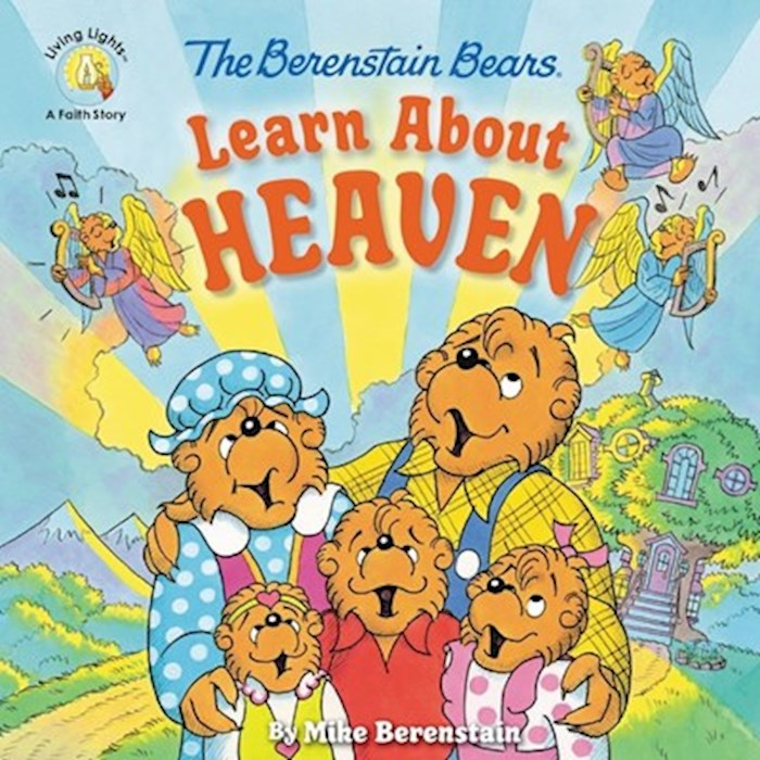 The Berenstain Bears Learn About Heaven by Mike Berenstain | SHOPtheWORD