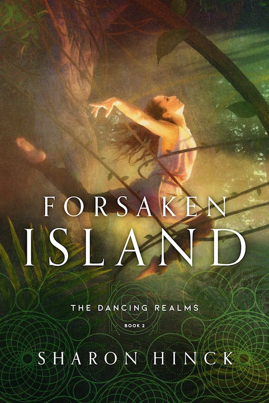 Forsaken Island-The Dancing Realms Series (Book Two) by Sharon Hinck | SHOPtheWORD