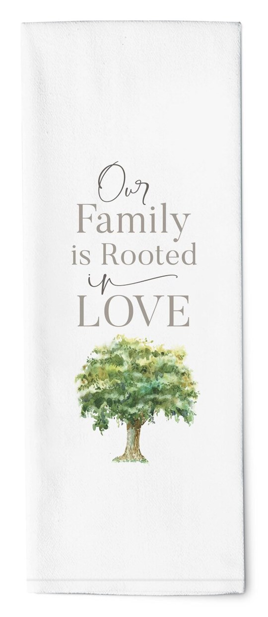 "Tea Towel-Our Family Is Rooted In Love (16"" x 28"") 