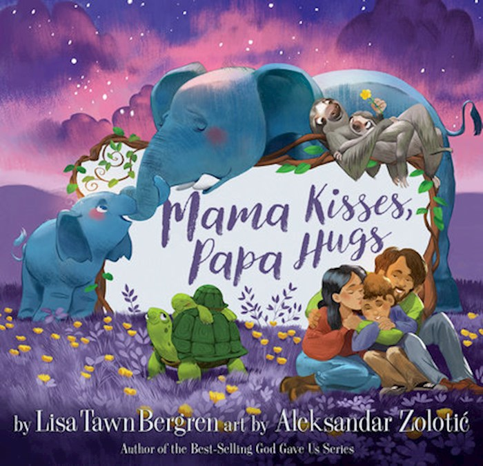 Mama Kisses, Papa Hugs by Lisa T. Bergren | SHOPtheWORD
