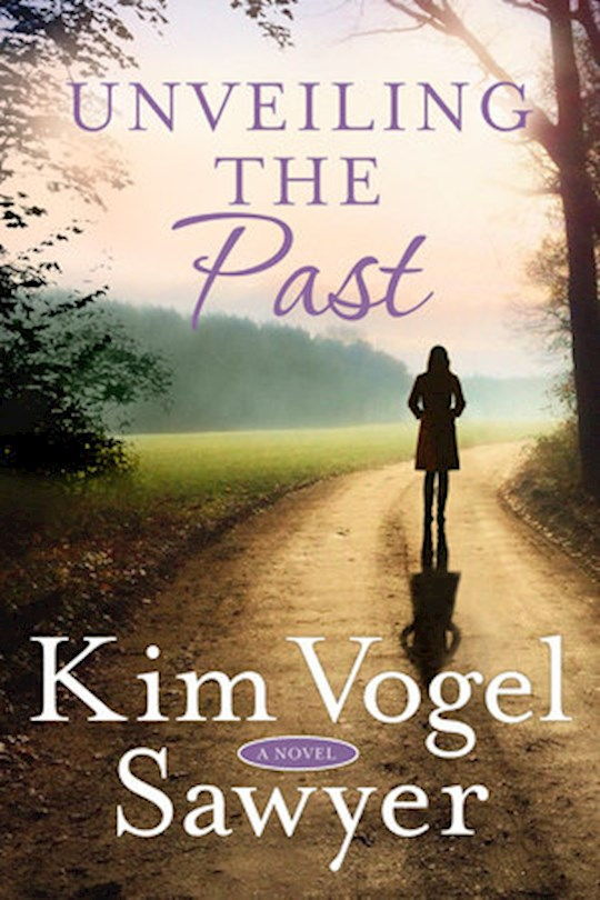 Unveiling the Past by Kim Vogel Sawyer | SHOPtheWORD