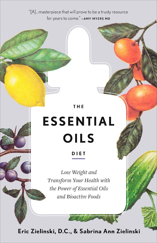 The Essential Oils Diet (Jun) by Eric Zielinski | SHOPtheWORD