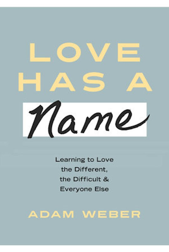 Love Has A Name (Aug) by Adam Weber | SHOPtheWORD
