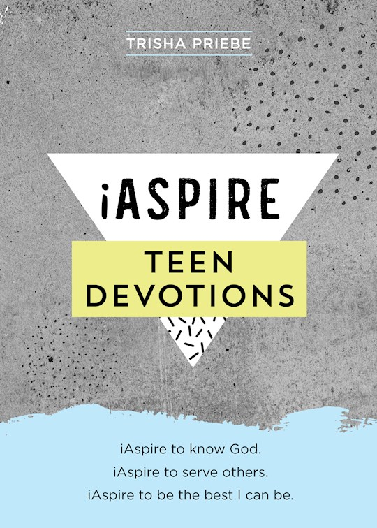 IAspire Teen Devotions (Dec) by Trisha Priebe | SHOPtheWORD