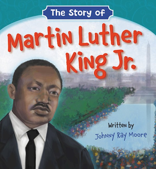 The Story Of Martin Luther King Jr. by Johnny Ray Moore | SHOPtheWORD