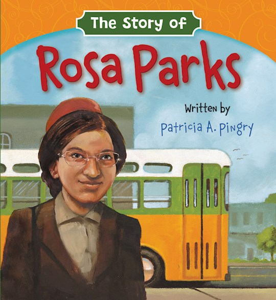 The Story Of Rosa Parks by Patricia Pingry | SHOPtheWORD
