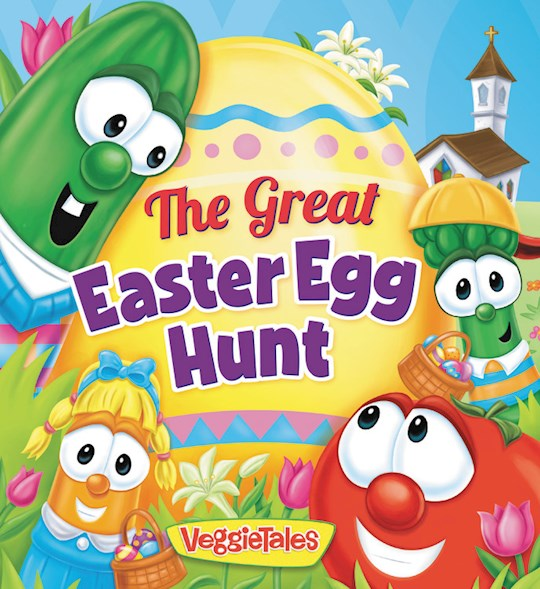 Veggie Tales: The Great Easter Egg Hunt Board Book (Jan 2021) by Tales Veggie | SHOPtheWORD