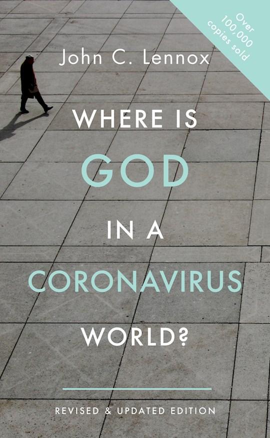 Where Is God In A Coronavirus World? (Apr) by John Lennox | SHOPtheWORD