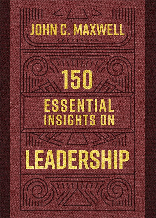 150 Essential Insights On Leadership-Softcover by John C. Maxwell | SHOPtheWORD