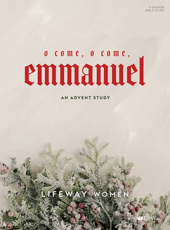 O Come, O Come, Emmanuel: An Advent Study by Women Lifeway | SHOPtheWORD