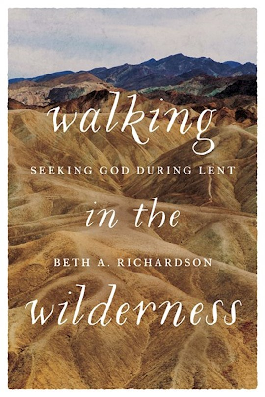 Walking In The Wilderness by Beth Richardson | SHOPtheWORD