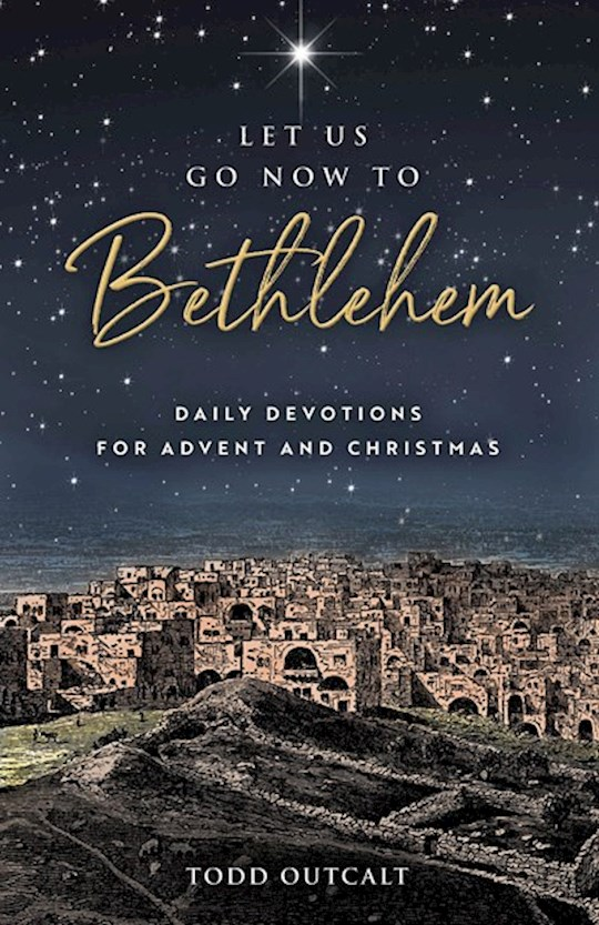 Let Us Go Now To Bethlehen by Todd Outcalt | SHOPtheWORD