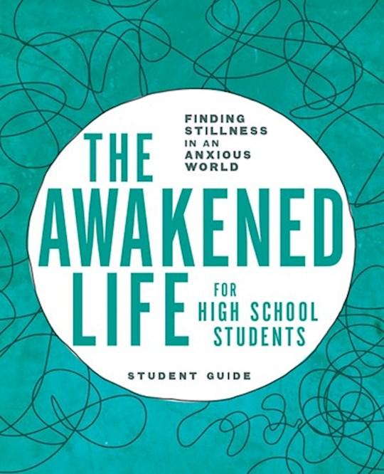 The Awakened Life For High School Students by Sarah E Bollinger | SHOPtheWORD