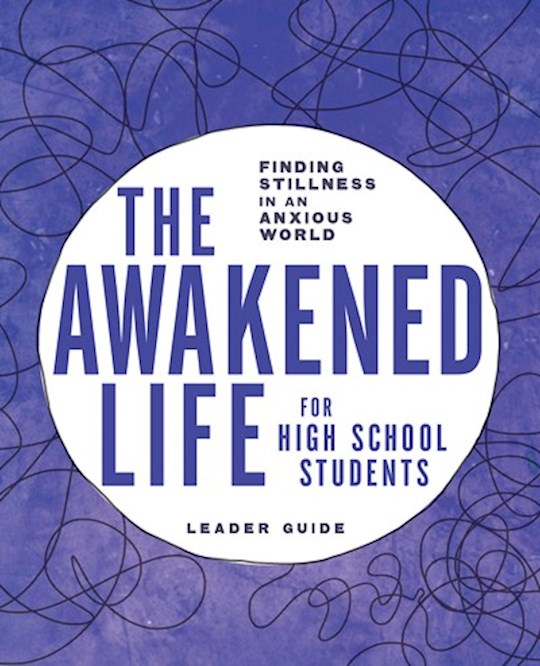 The Awakened Life For High School Students Leader Guide by Sarah E Bollinger | SHOPtheWORD