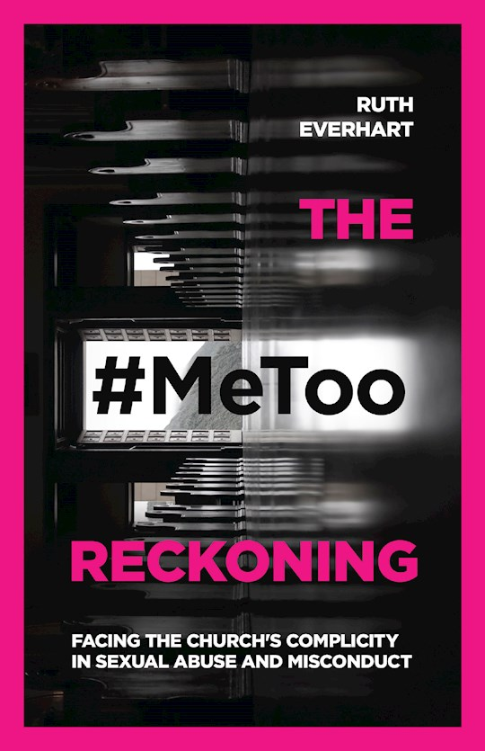 The #MeToo Reckoning by Ruth Everhart | SHOPtheWORD