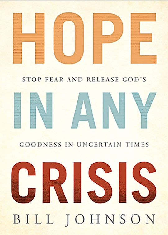 Hope In Any Crisis by Bill Johnson | SHOPtheWORD