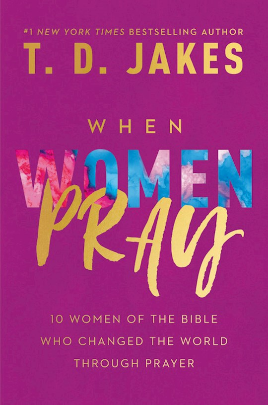 When Women Pray by T. D. Jakes | SHOPtheWORD