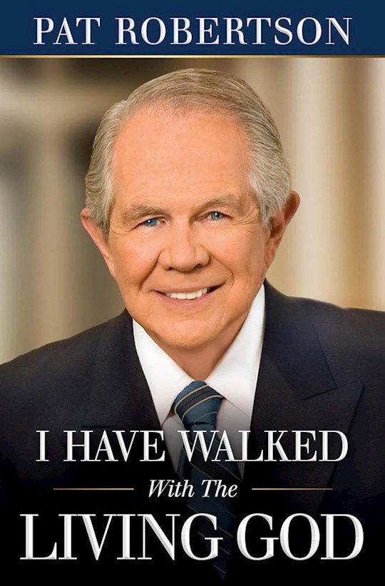 I Have Walked With The Living God ITP (International Customers Only) by Pat Robertson | SHOPtheWORD