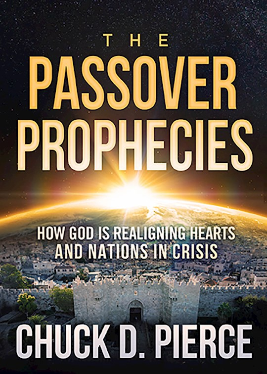 The Passover Prophecies by Chuck D Pierce | SHOPtheWORD