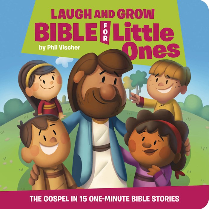 Laugh And Grow Bible For Little Ones by Phil Vischer | SHOPtheWORD