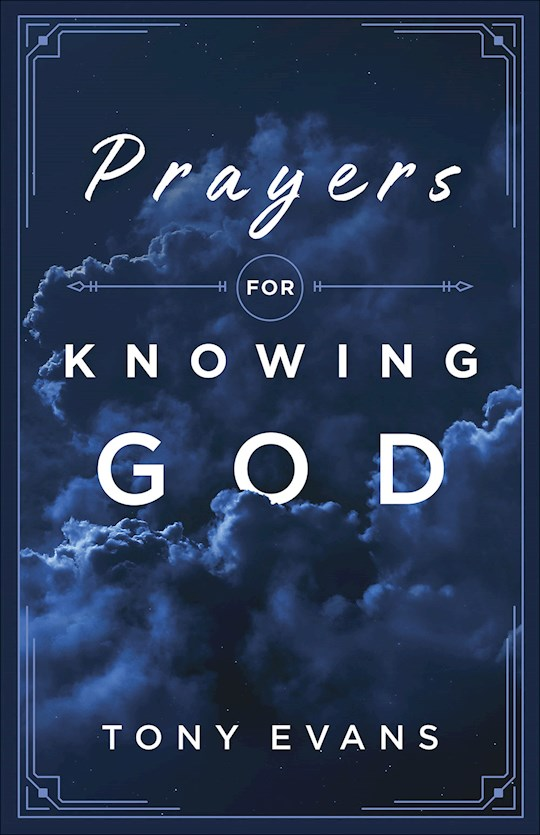 Prayers For Knowing God by Tony Evans | SHOPtheWORD
