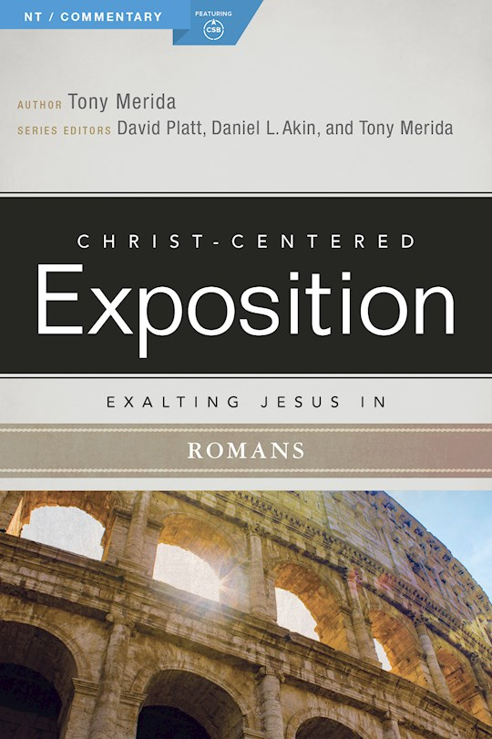Exalting Jesus In Romans (Christ-Centered Exposition) (Apr 2021) by Tony Merida | SHOPtheWORD