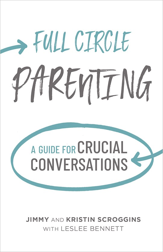 Full Circle Parenting (Apr 2021) by Jimmy Scroggins | SHOPtheWORD