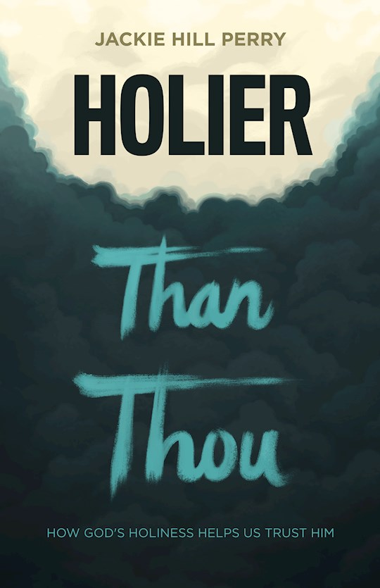 Holier Than Thou (Apr 2021) by Jackie Hill Perry | SHOPtheWORD