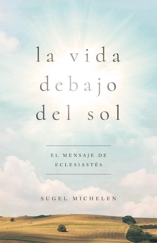 Span-Life  Under The Sun (La Vida Debajo Del Sol) (Apr 2021) by Sugel Michelén | SHOPtheWORD