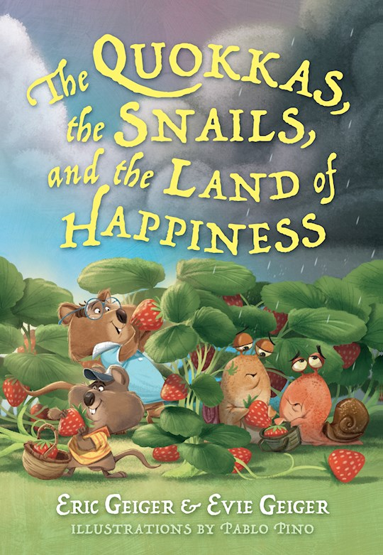 The Quokkas, The Slugs, And The Magical Land Of Happiness (Mar 2021) by Eric Geiger   SHOPtheWORD
