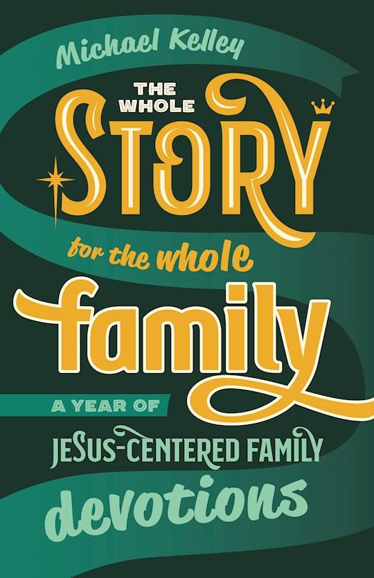 The Whole Story For The Whole Family (Apr 2021) by Michael Kelley | SHOPtheWORD