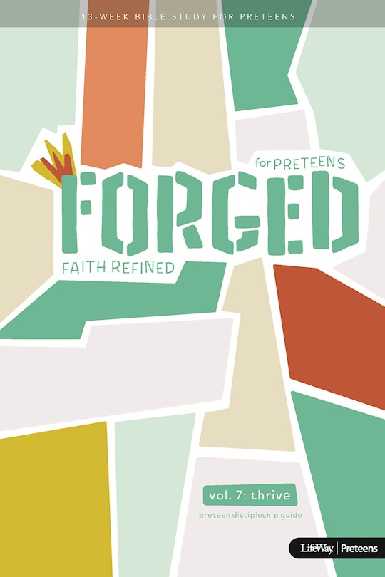 Forged: Faith Refined Preteen Discipleship Guide Volume 7-Thrive by LifeWay | SHOPtheWORD