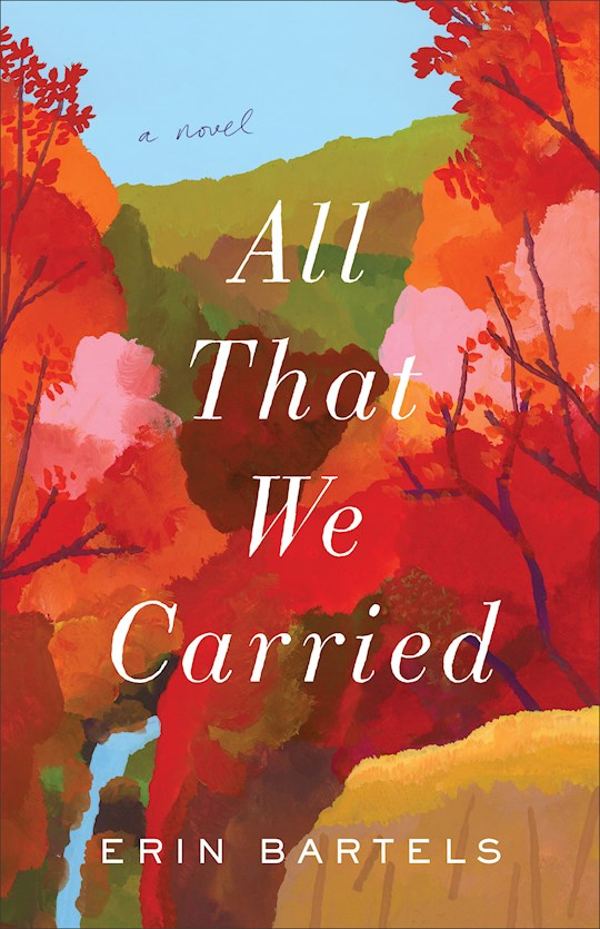 All That We Carried by Erin Bartels | SHOPtheWORD
