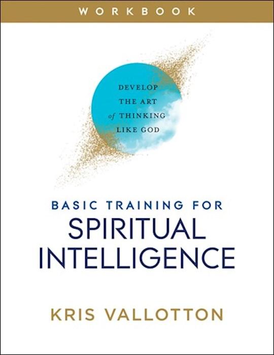 Basic Training For Spiritual Intelligence Workbook by Kris Vallotton | SHOPtheWORD