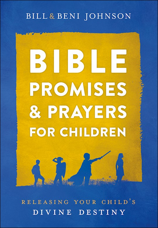 Bible Promises And Prayers For Children (Apr 2021) by BillBeni Johnson | SHOPtheWORD
