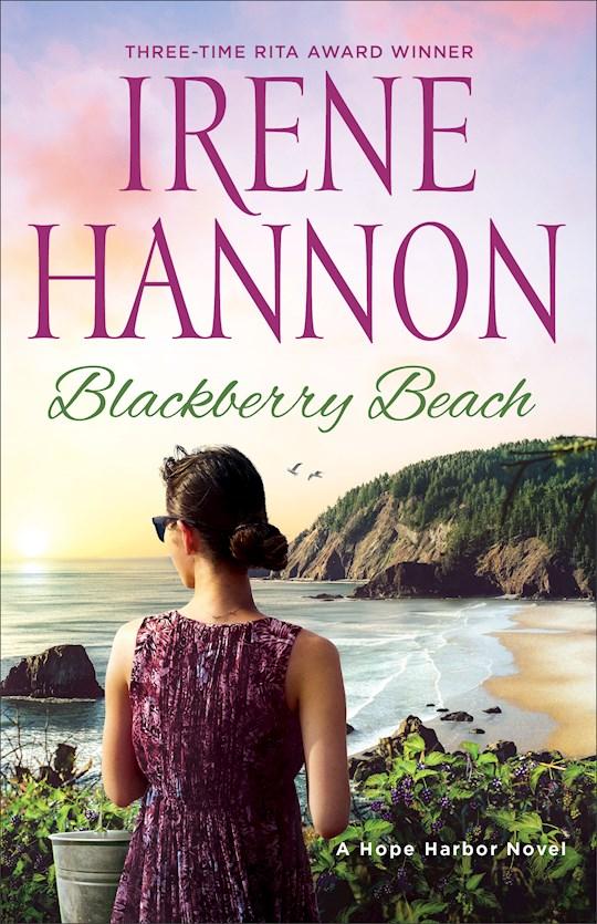 Blackberry Beach (A Hope Harbor Novel) (Apr 2021) by Irene Hannon   SHOPtheWORD